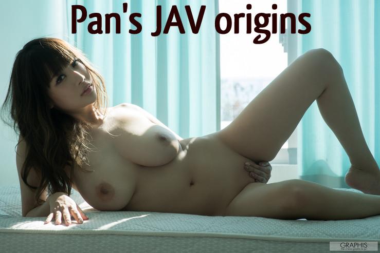 Pan's JAV Origins
